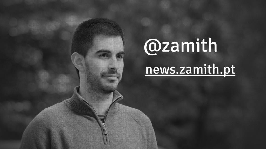 @zamith news.zamith.pt