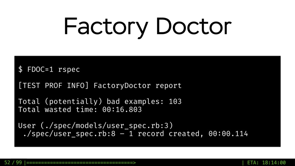 / 99 Factory Doctor 52 $ FDOC=1 rspec [TEST PRO...
