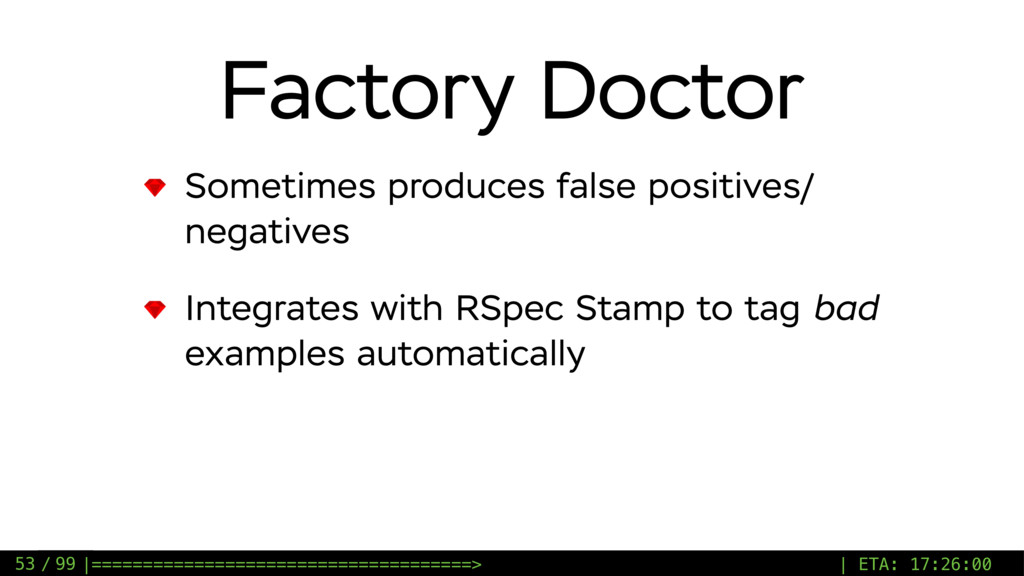 / 99 Factory Doctor Sometimes produces false po...