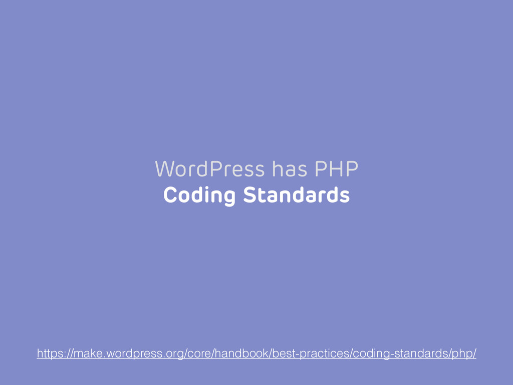 WordPress has PHP Coding Standards https://make...