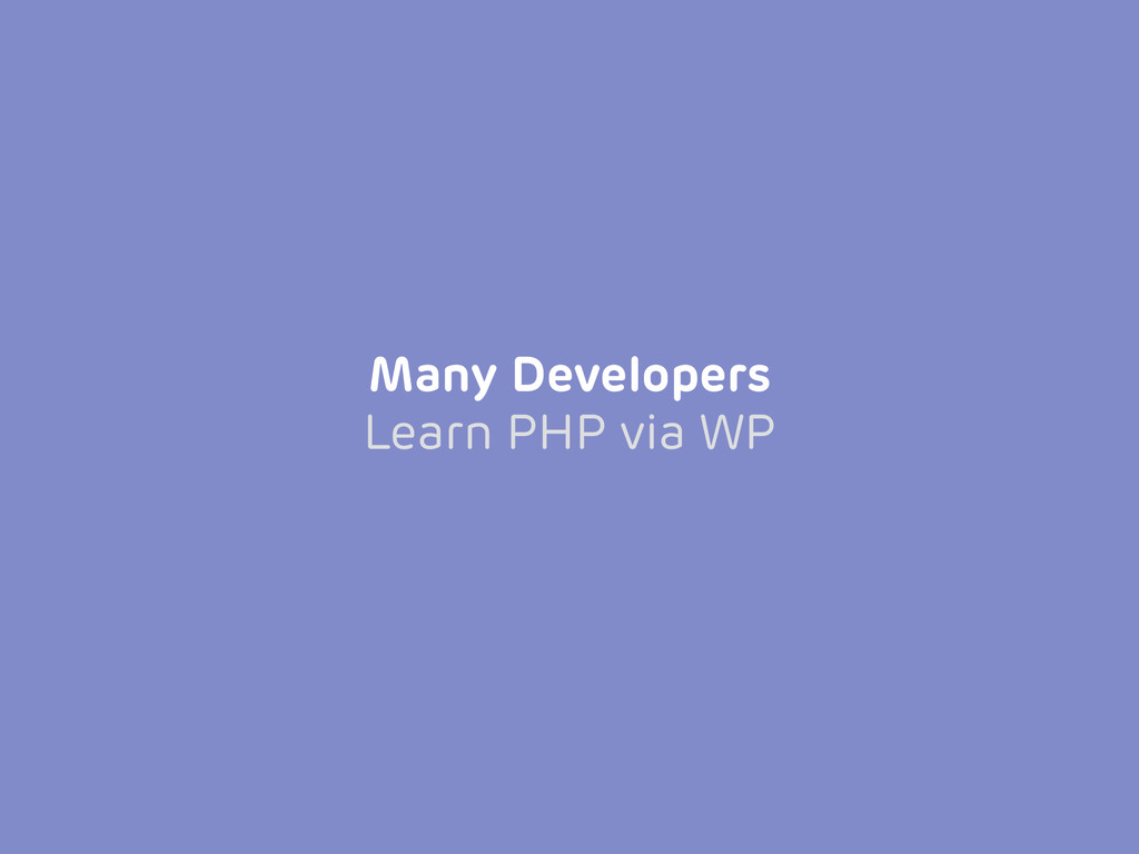 Many Developers Learn PHP via WP