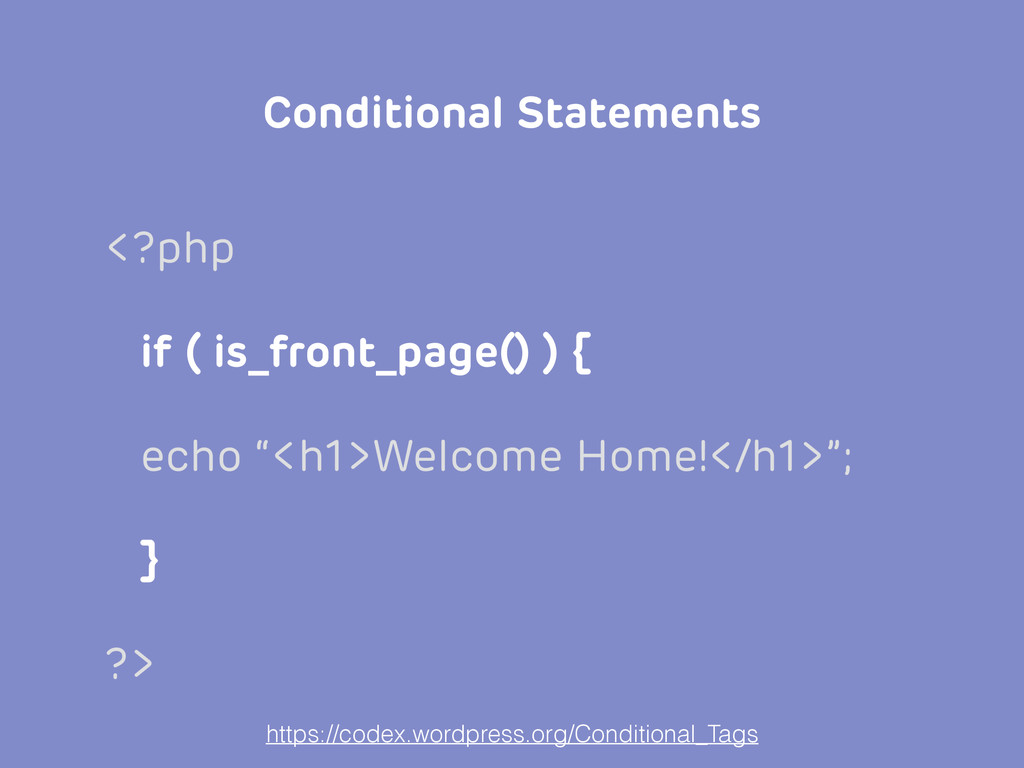 """<?php if ( is_front_page() ) { echo """"<h1>Welcom..."""
