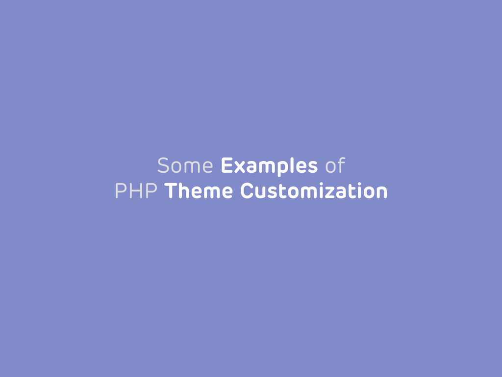 Some Examples of PHP Theme Customization