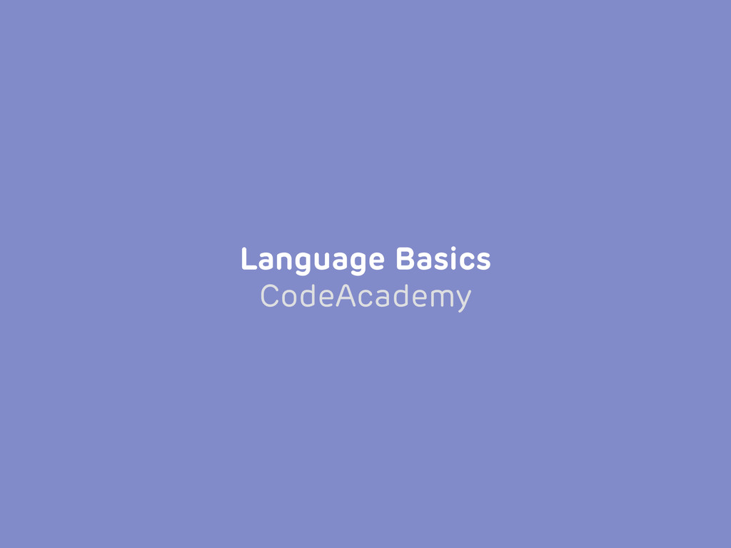 Language Basics CodeAcademy