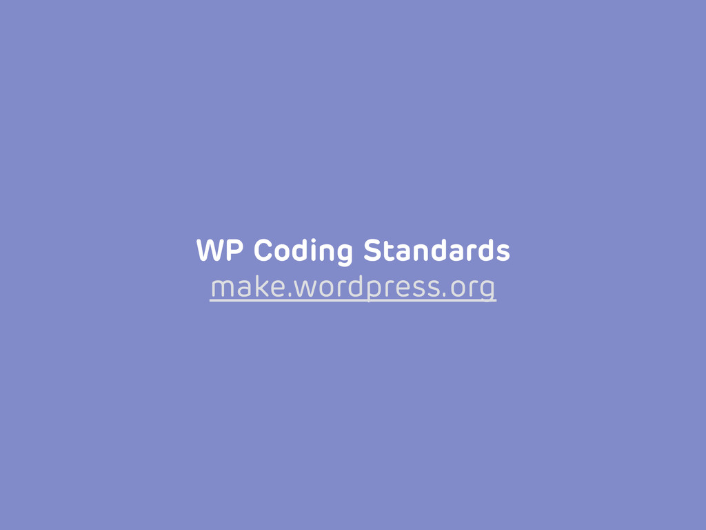 WP Coding Standards make.wordpress.org