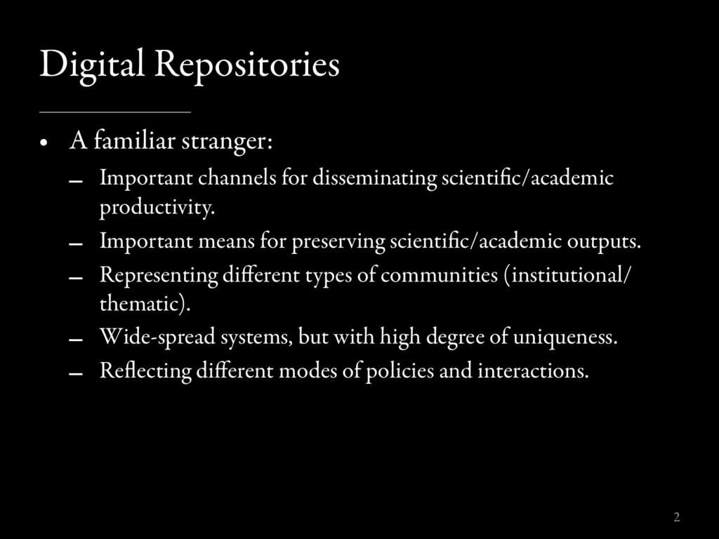Digital Repositories • A familiar stranger: – I...