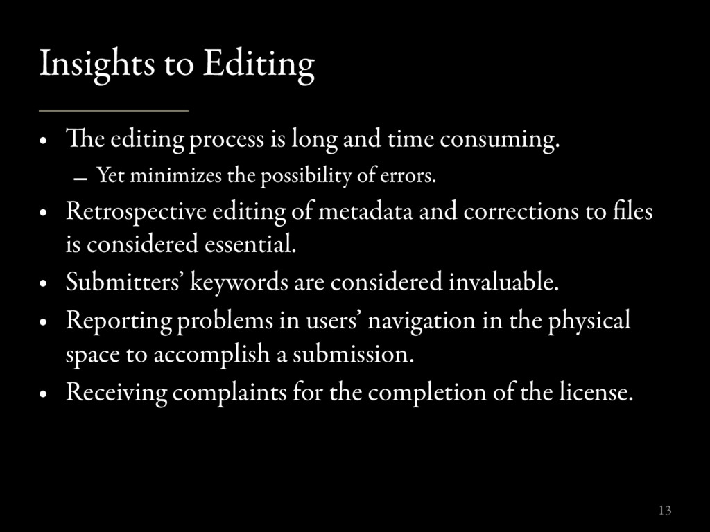 Insights to Editing • e editing process is lon...