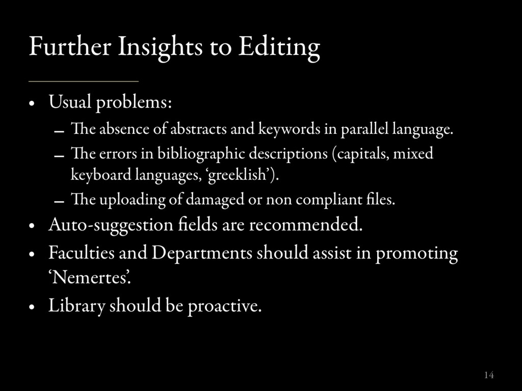 Further Insights to Editing • Usual problems: –...