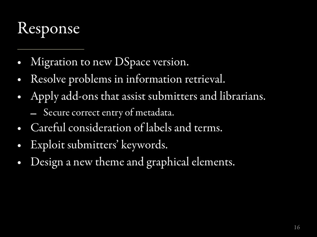 Response • Migration to new DSpace version. • R...
