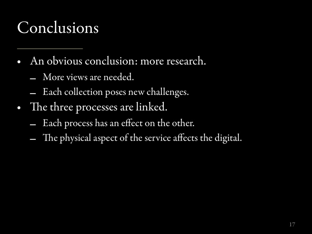 Conclusions • An obvious conclusion: more resea...