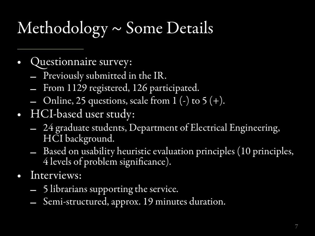 Methodology ~ Some Details • uestionnaire surv...