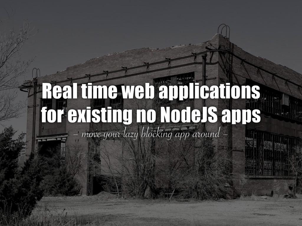 – move your lazy blocking app around – Real tim...