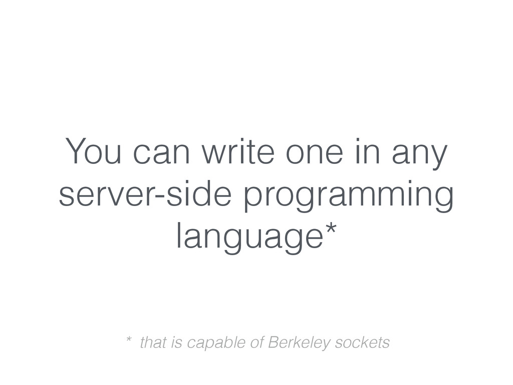 You can write one in any server-side programmin...