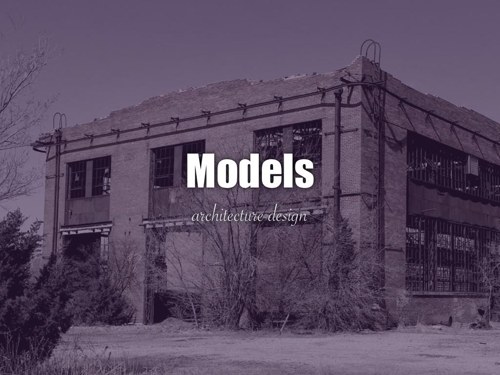 architecture design Models