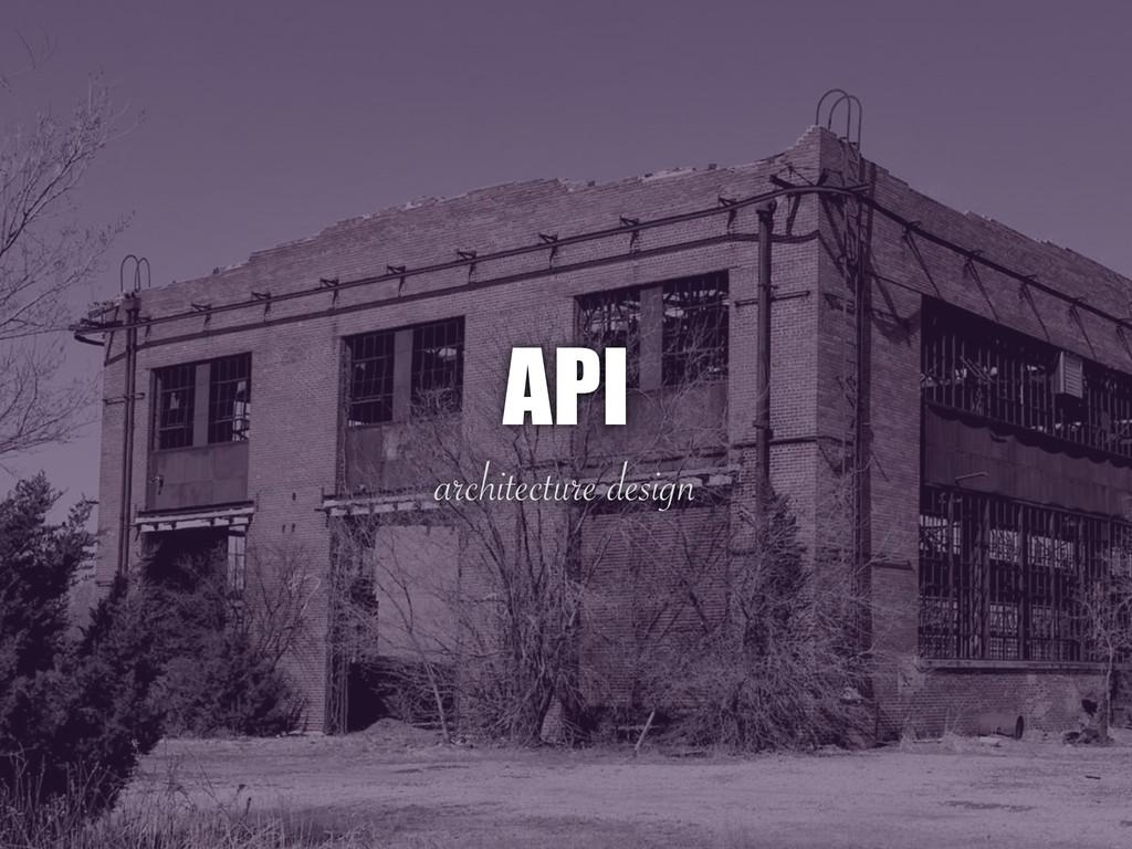 architecture design API