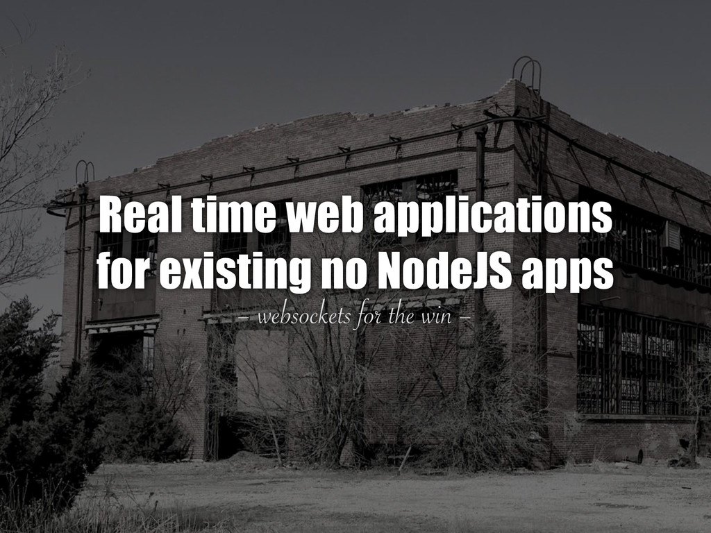– websockets for the win – Real time web applic...