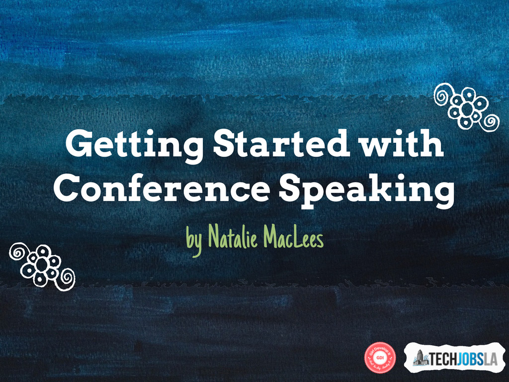 Getting Started with Conference Speaking by Nat...