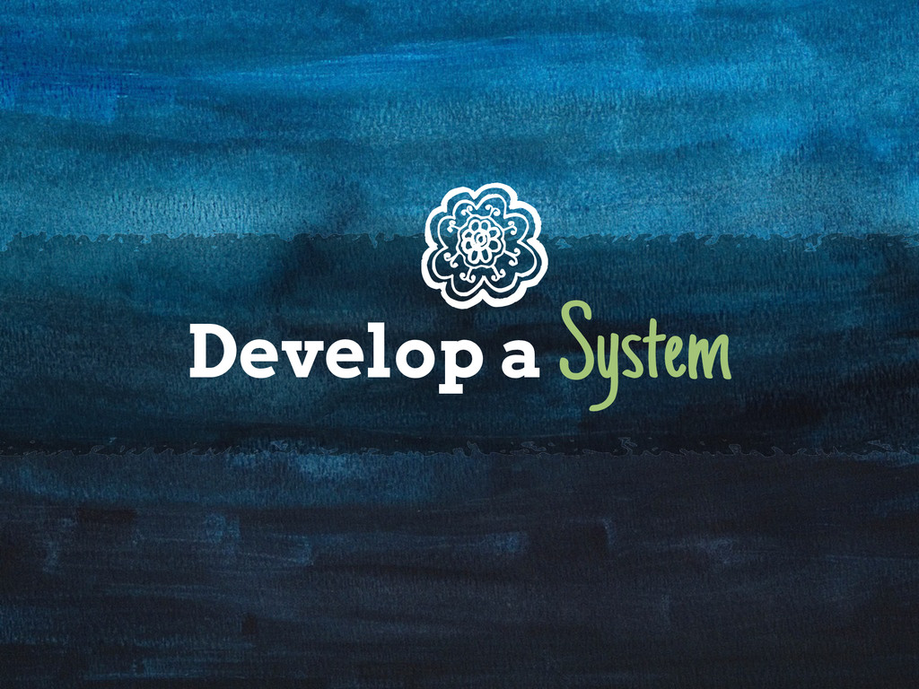 Develop a System
