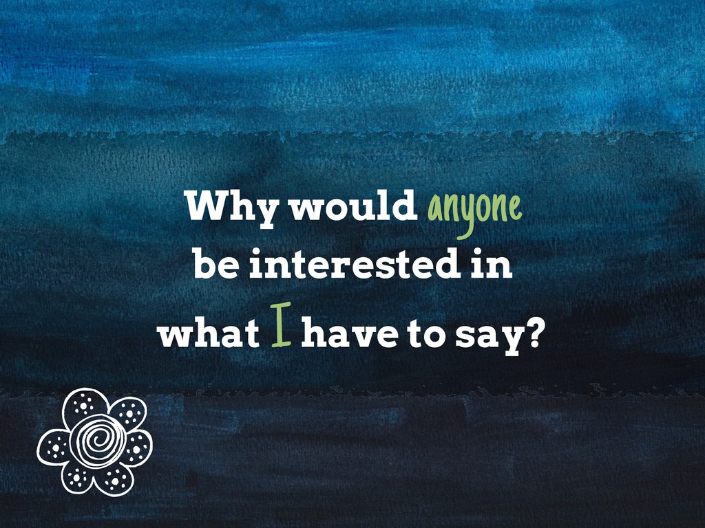 Why would anyone 