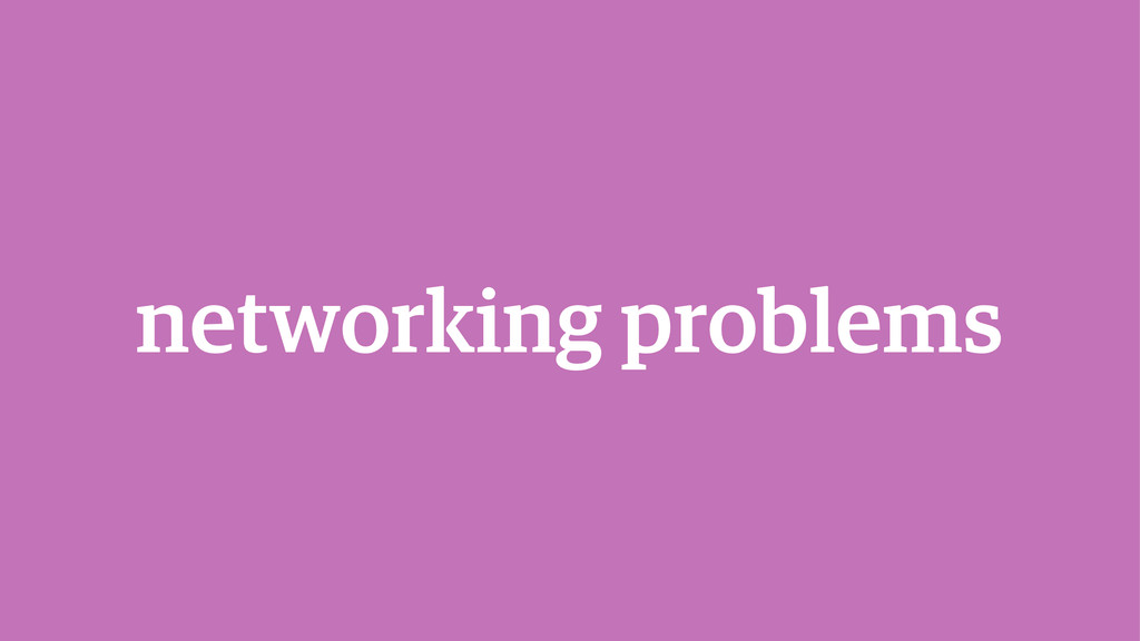 networking problems
