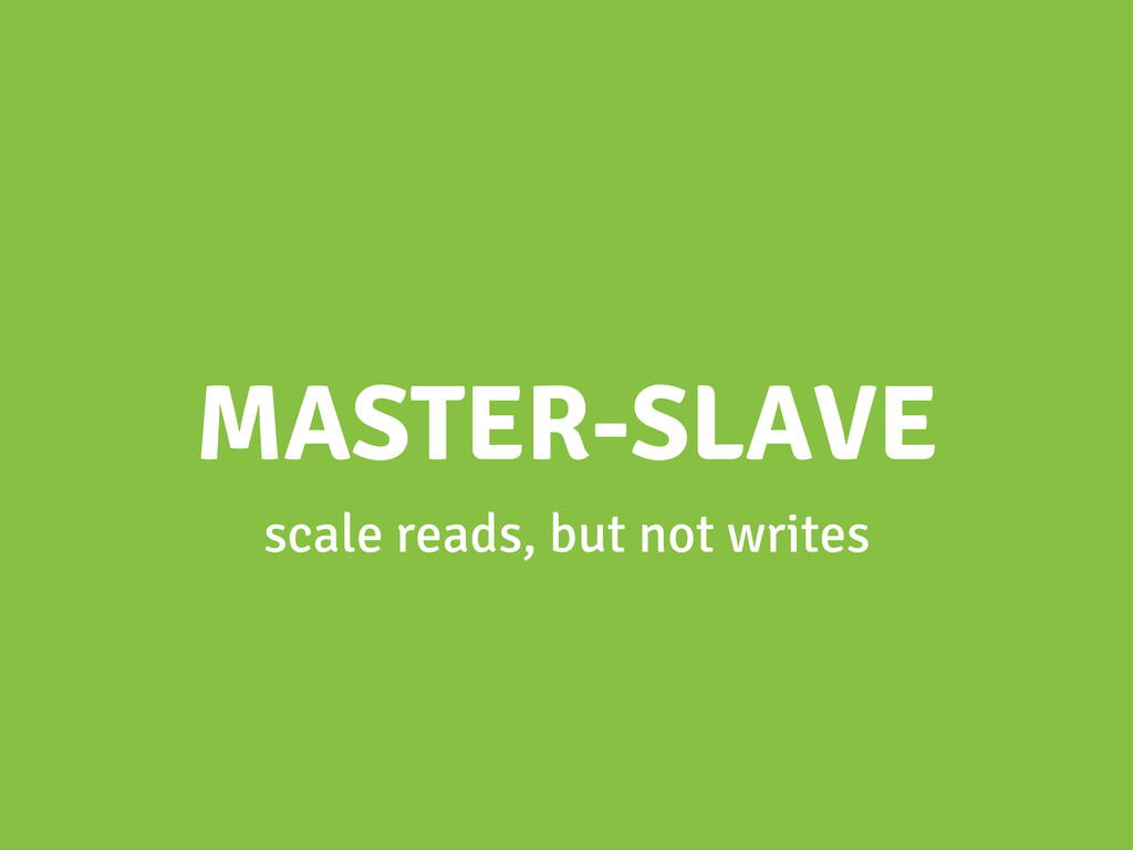 MASTER-SLAVE scale reads, but not writes