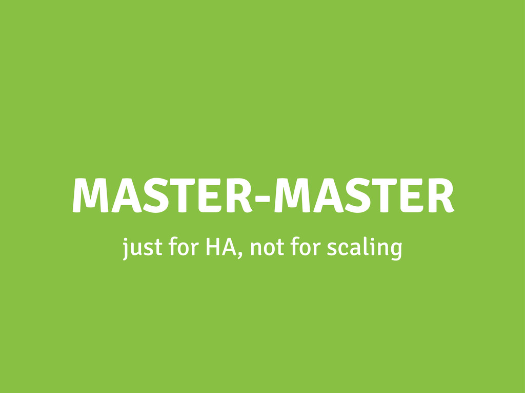 MASTER-MASTER just for HA, not for scaling