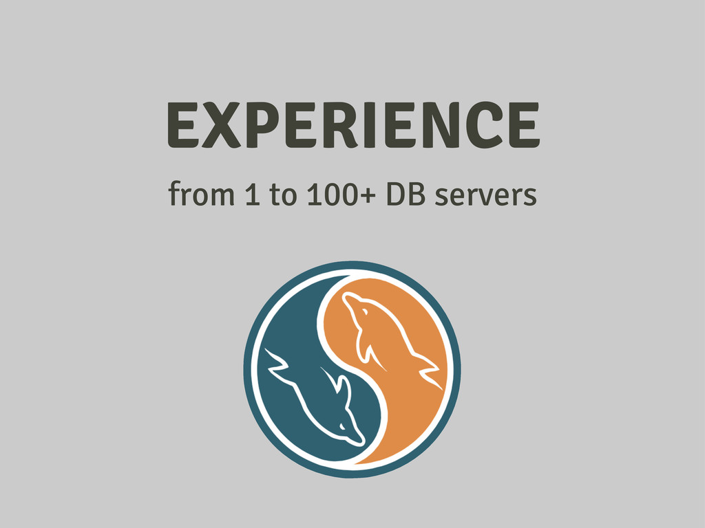 EXPERIENCE from 1 to 100+ DB servers