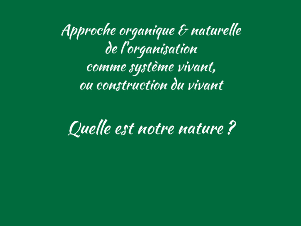 Approche organique & naturelle de l'organisatio...
