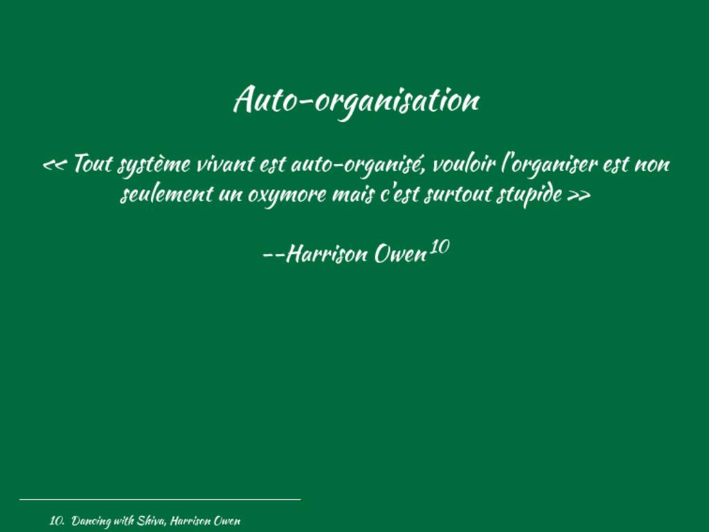 Auto-organisation « Tout système vivant est aut...