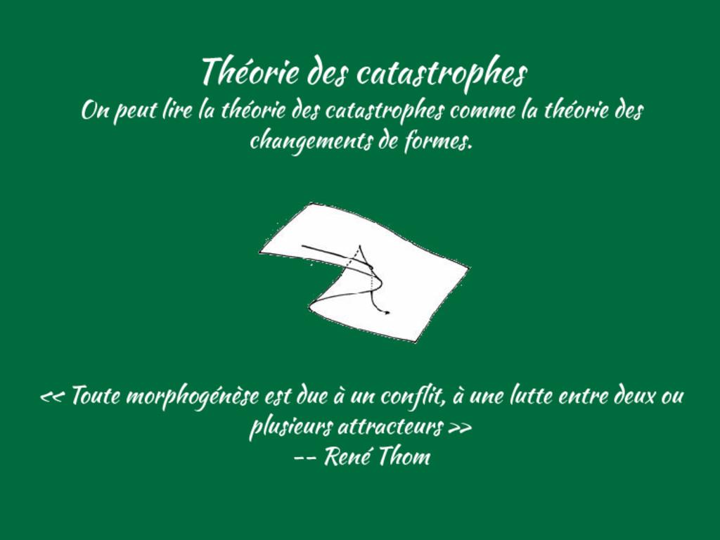 Théorie des catastrophes On peut lire la théori...