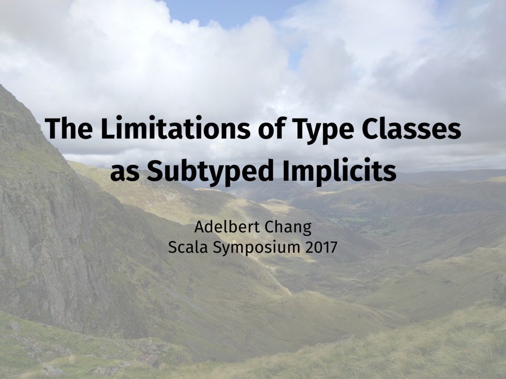 The Limitations of Type Classes as Subtyped Imp...