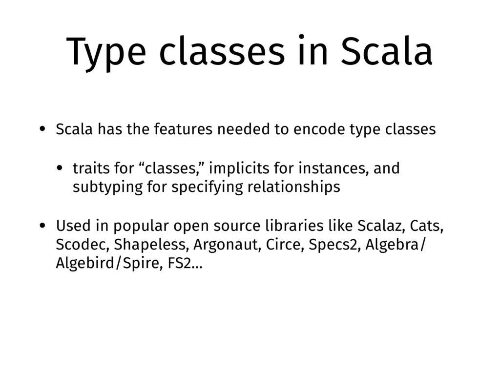 Type classes in Scala • Scala has the features ...