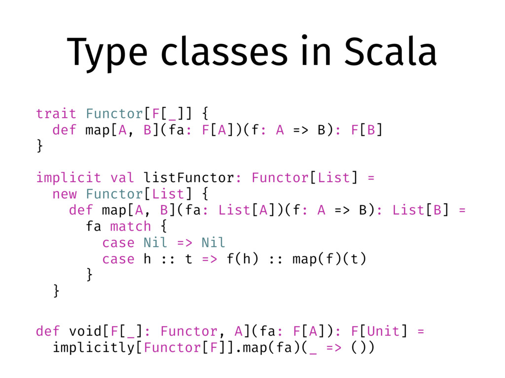 Type classes in Scala trait Functor[F[_]] { def...
