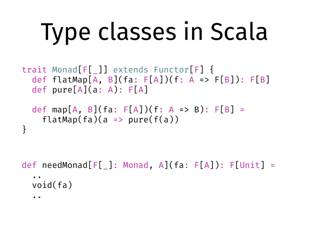 Type classes in Scala trait Monad[F[_]] extends...