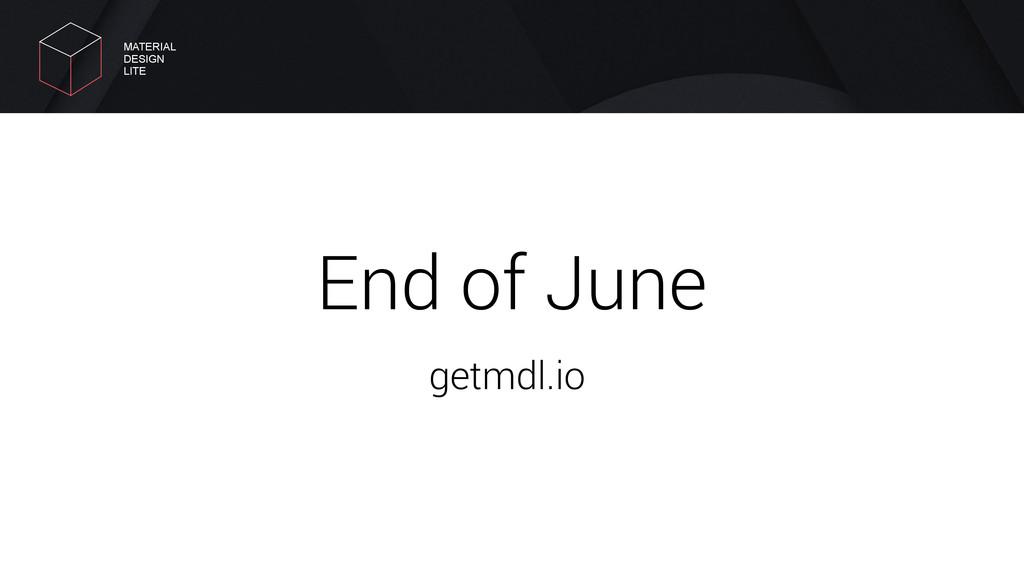 End of June getmdl.io MATERIAL DESIGN LITE