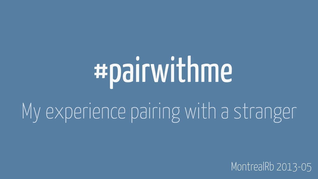 #pairwithme My experience pairing with a strang...