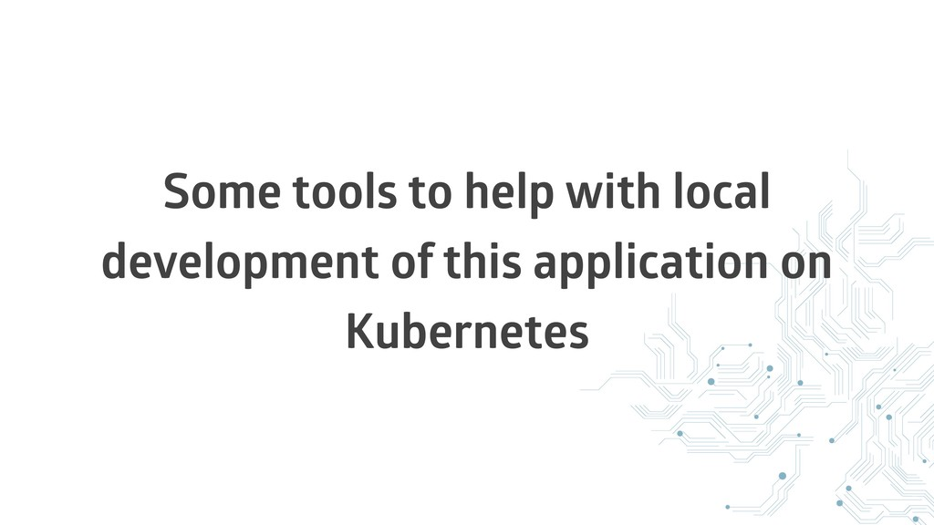 Some tools to help with local development of th...
