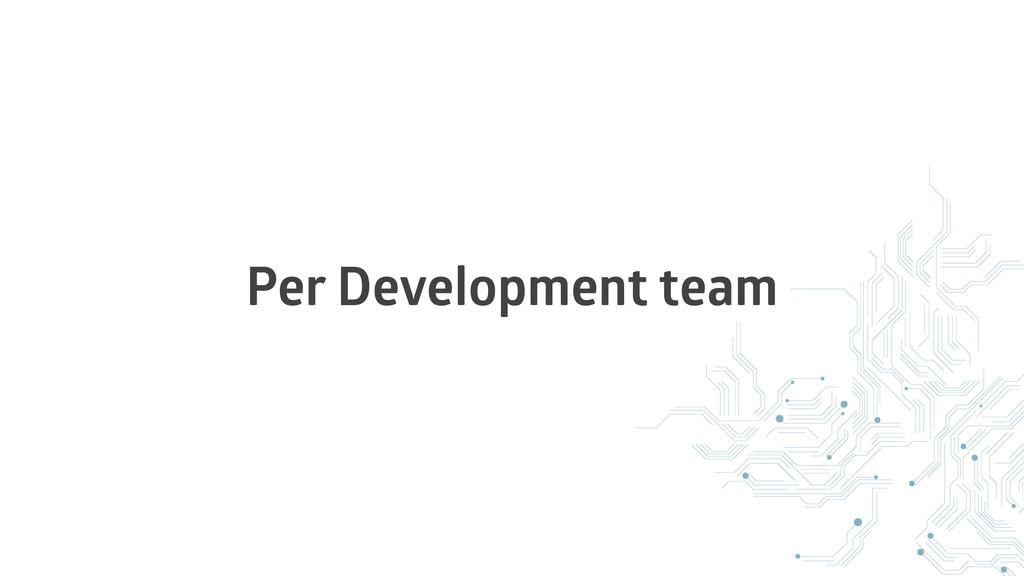 Per Development team