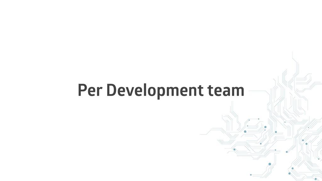 Per Development team