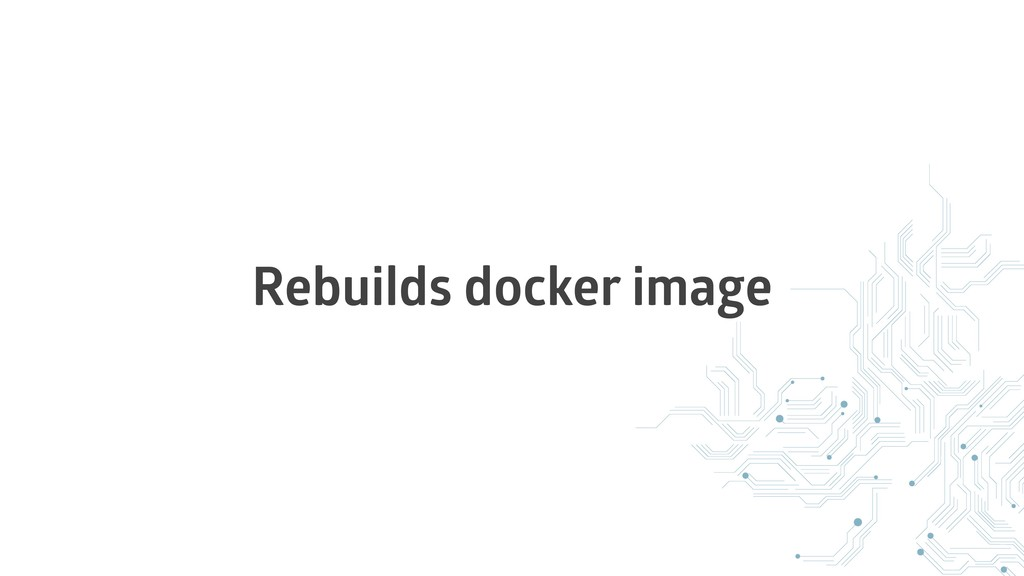 Rebuilds docker image
