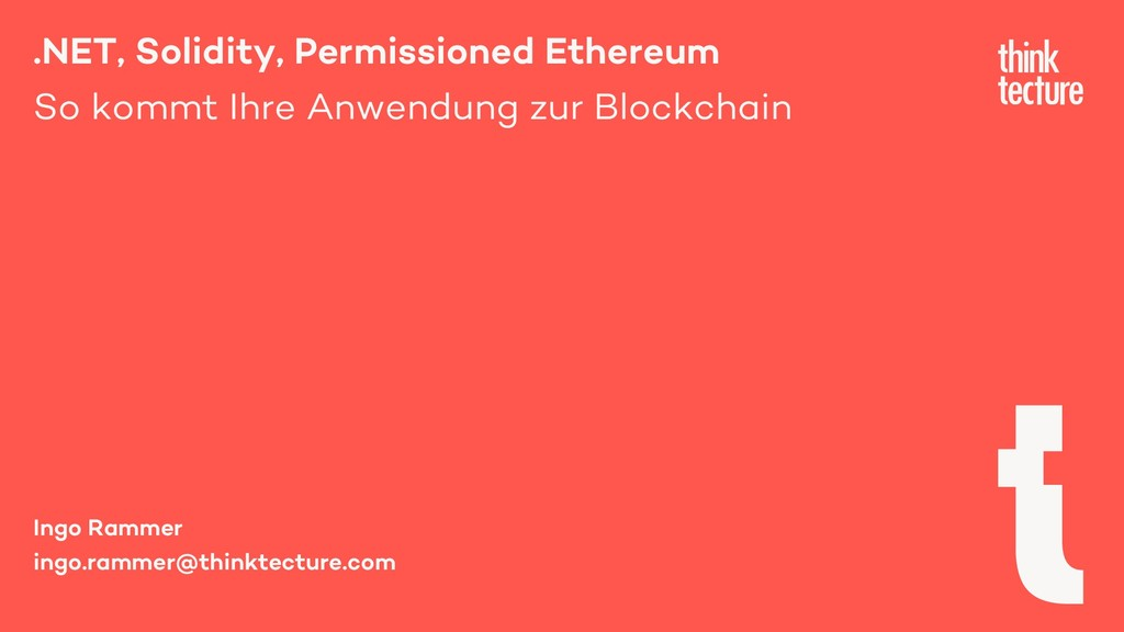 .NET, Solidity, Permissioned Ethereum So kommt ...