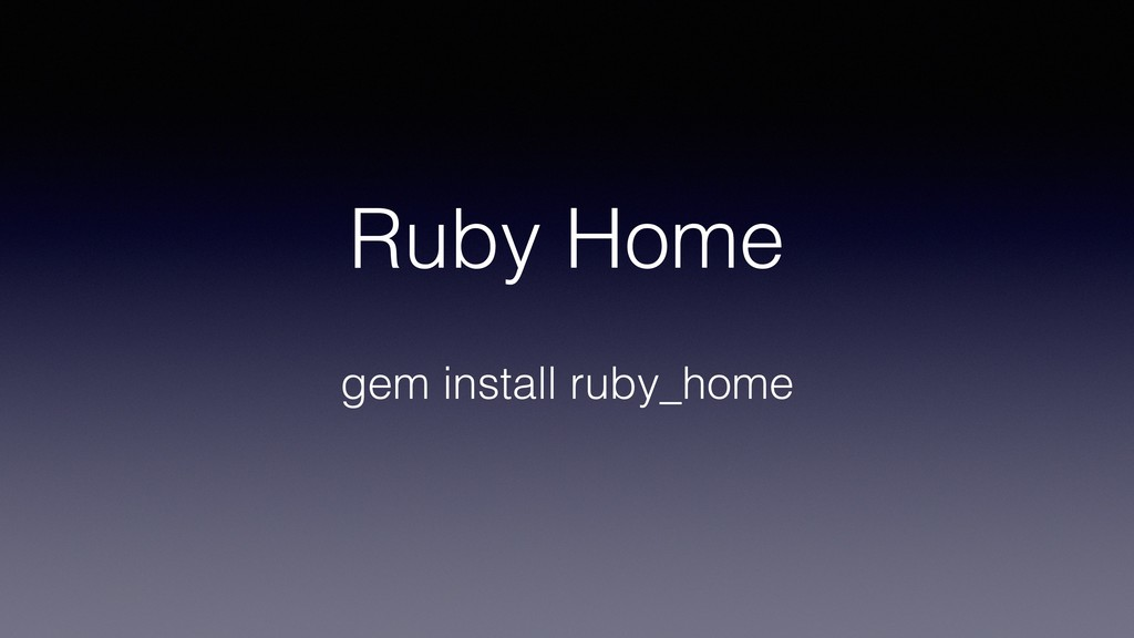 Ruby Home gem install ruby_home