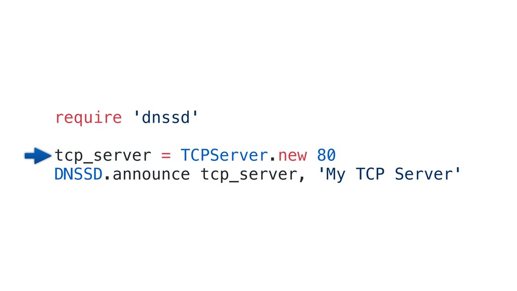 require 'dnssd' tcp_server = TCPServer.new 80 D...
