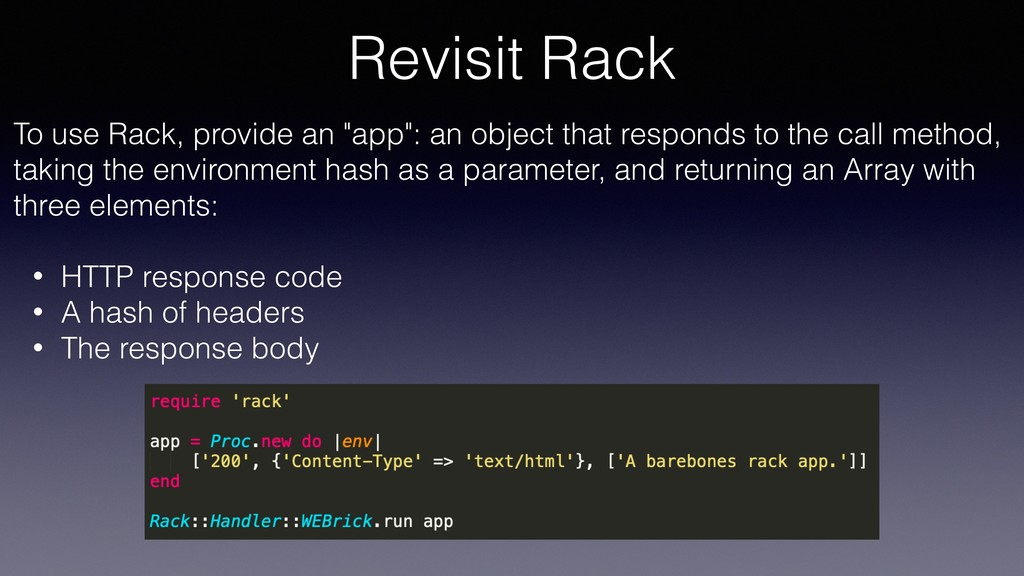 """Revisit Rack To use Rack, provide an """"app"""": an ..."""