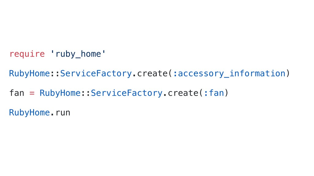 require 'ruby_home' RubyHome::ServiceFactory.cr...