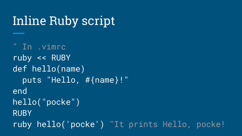 "Inline Ruby script "" In .vimrc ruby << RUBY def..."