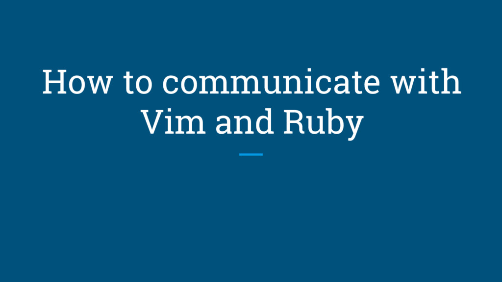 How to communicate with Vim and Ruby