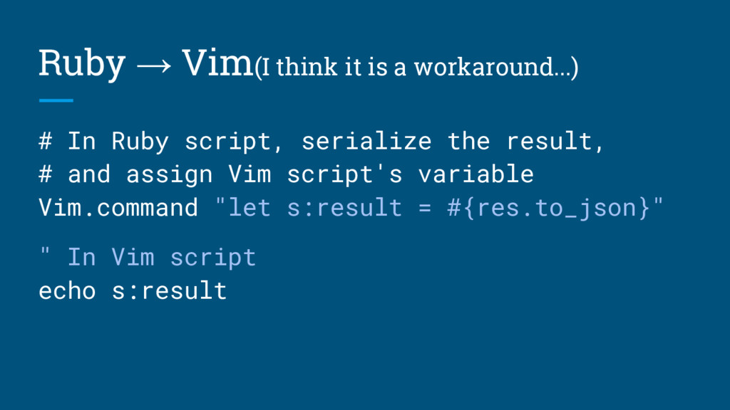 Ruby → Vim(I think it is a workaround...) # In ...