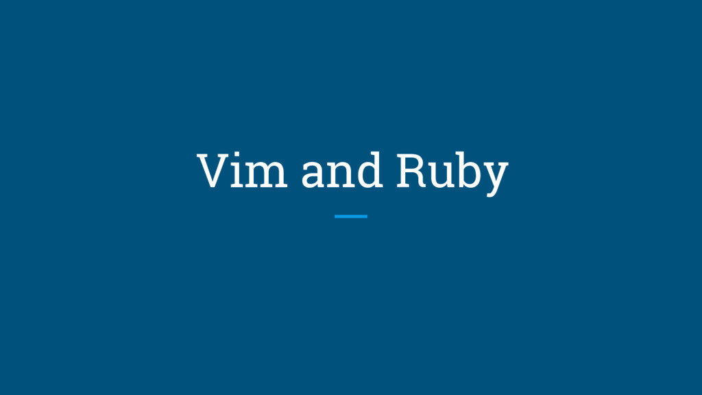 Vim and Ruby