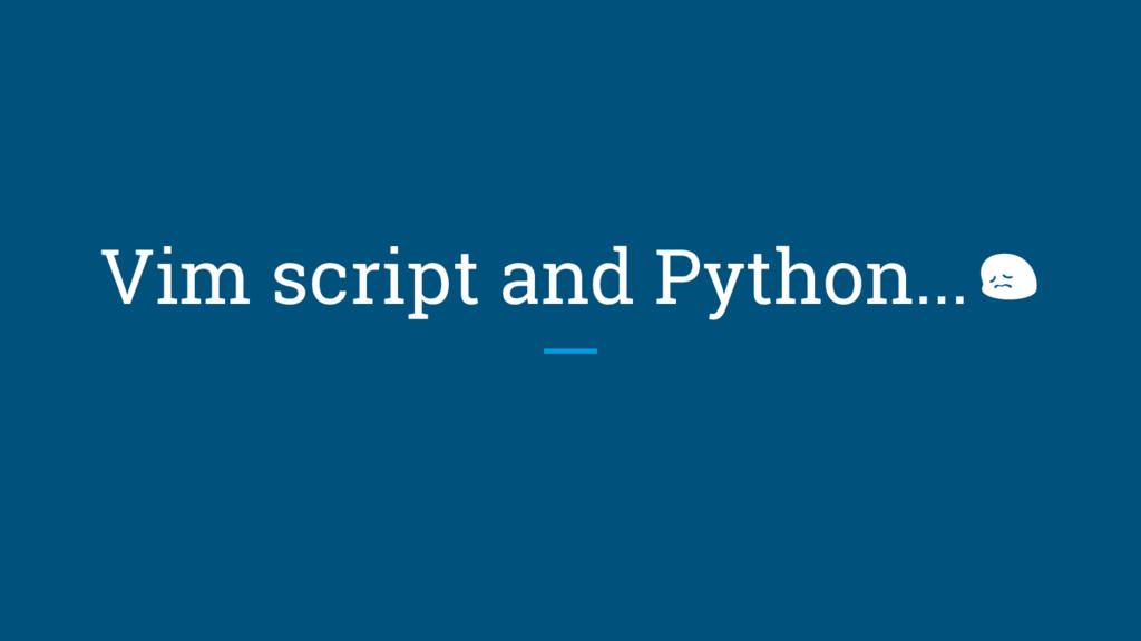 Vim script and Python...